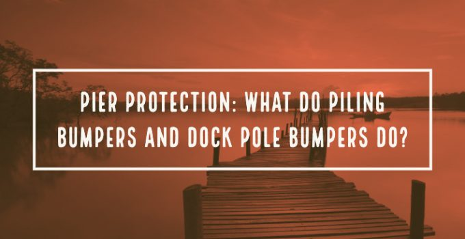 What do piling bumpers and dock pole bumpers do?